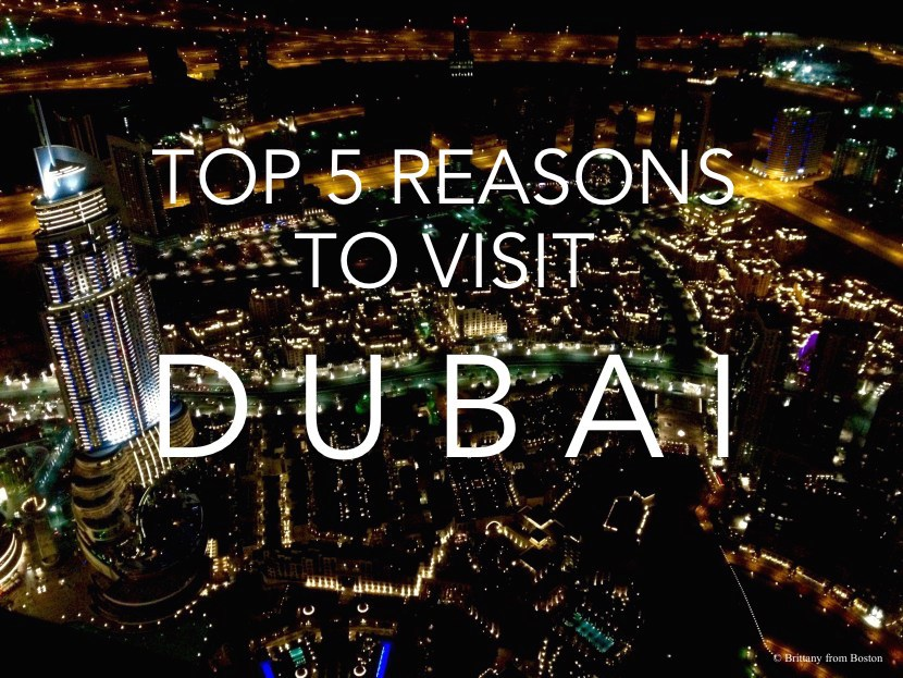 Top 5 reasons to visit Dubai
